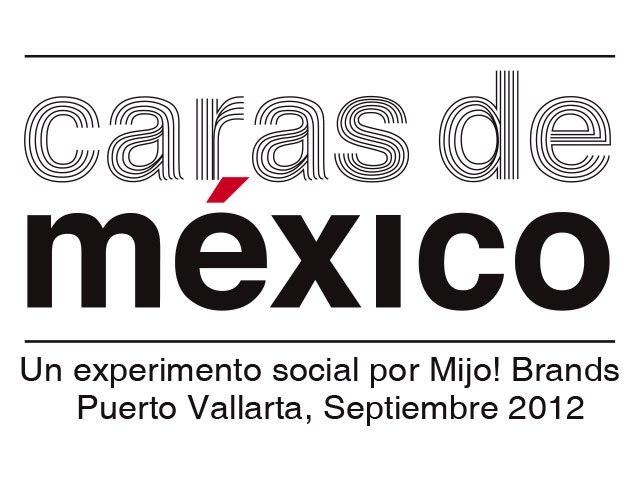 """Mijo! Brands observa las """"Caras de México"""""""